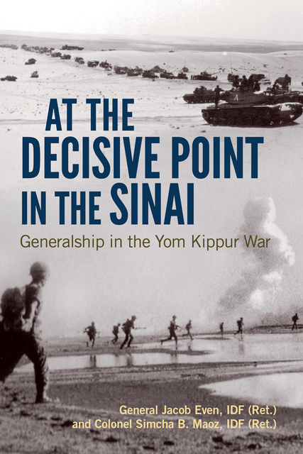 At the Decisive Point in the Sinai, IDF, Jacob Even, Simcha B. Maoz