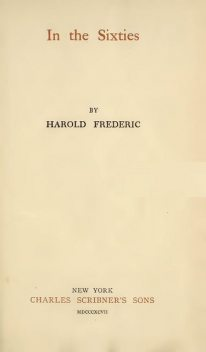 In The Sixties, Harold Frederic