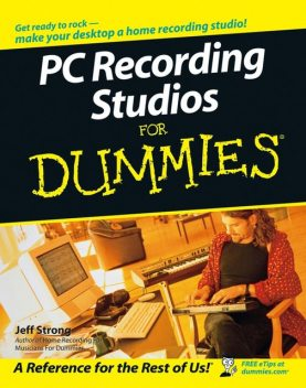 PC Recording Studios For Dummies, Jeff Strong