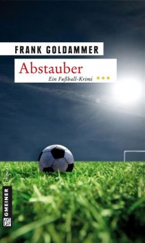 Abstauber, Frank Goldammer