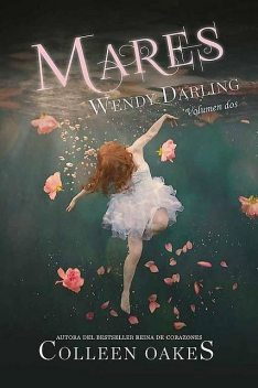 MARES. WENDY DARLING, Colleen Oakes