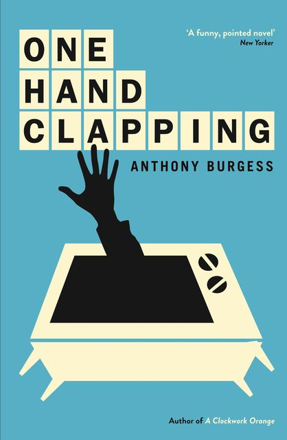 One Hand Clapping, Anthony Burgess