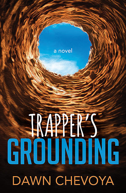 Trapper's Grounding, Dawn Chevoya