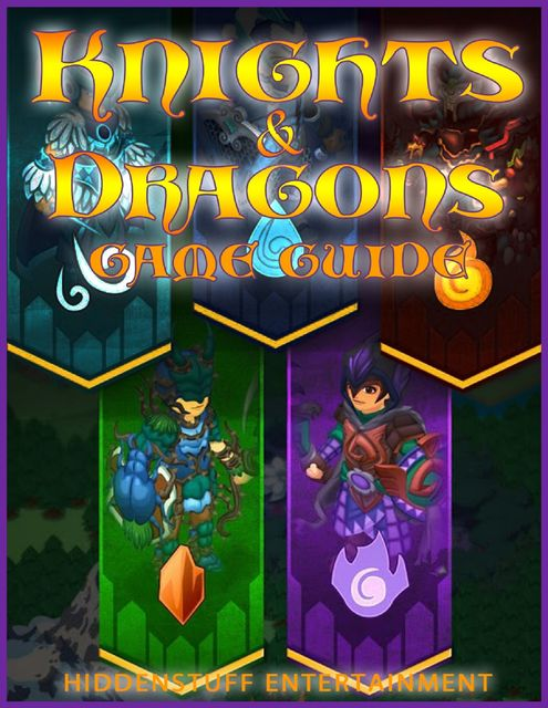 Knights & Dragons Game Guide, HiddenStuff Entertainment