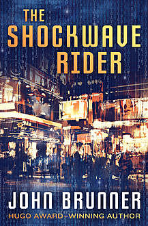 The Shockwave Rider, John Brunner