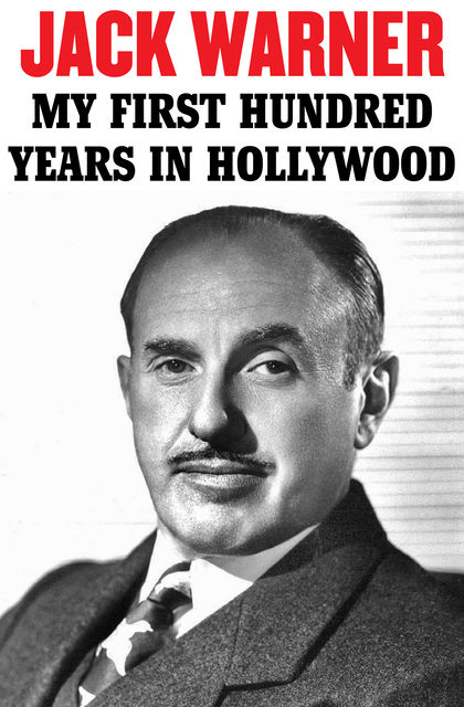 My First Hundred Years in Hollywood, Jack L. Warner