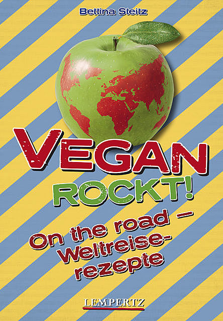 Vegan rockt! On the road, Bettina Steitz