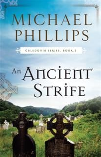 Ancient Strife (Caledonia Book #2), Michael Phillips
