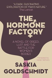 The Hormone Factory, Saskia Goldschmidt