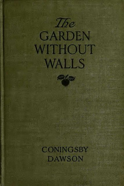 The Garden Without Walls, Coningsby Dawson