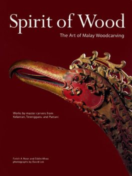 Spirit of Wood, Eddin Khoo, Farish A. Noor
