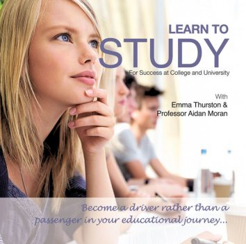 Learn to Study for Success at College and University, Moran Aidan