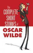 The Complete Short Stories of Oscar Wilde, Oscar Wilde
