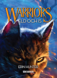 Warriors. Eld och is, Erin Hunter