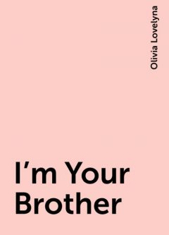 I'm Your Brother, Olivia Lovelyna