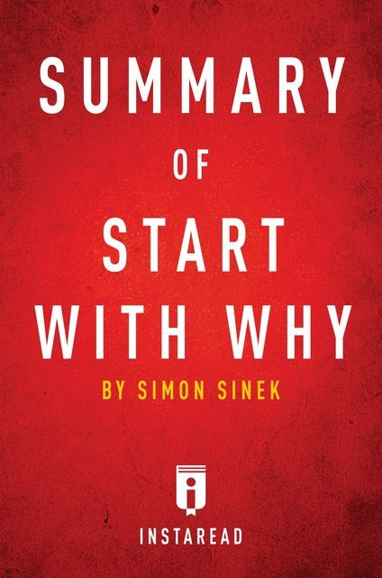 Summary of Start with Why, Instaread