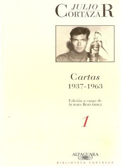 Cartas 1937–1963, Julio Cortazar