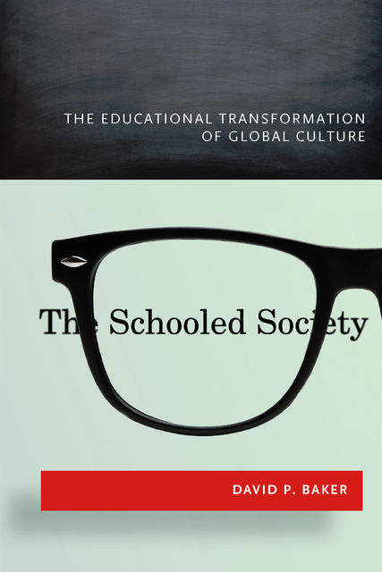 The Schooled Society, David Baker