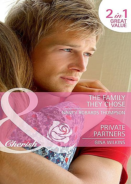 The Family They Chose / Private Partners, Nancy Thompson, Gina Wilkins