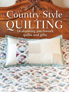 Country Style Quilting, Lynette Anderson