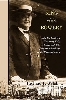 King of the Bowery, Richard Welch