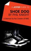 A Joosr Guide to… Shoe Dog by Phil Knight, Joosr