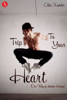 Trip To Your Heart, Alec Xander