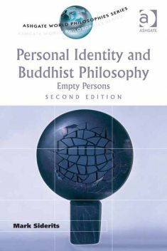 Personal Identity and Buddhist Philosophy, Mark Siderits
