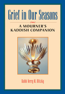 Grief in Our Seasons, Rabbi Kerry M. Olitzky