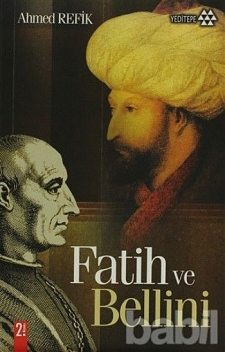 Fatih ve Bellini, Ahmed Refik