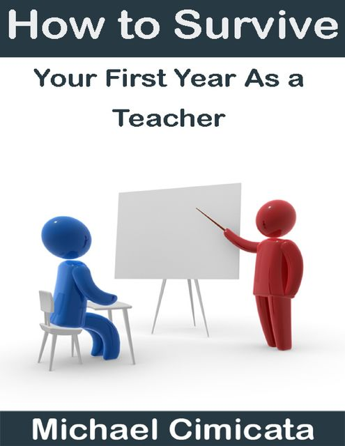 How to Survive Your First Year As a Teacher, Michael Cimicata