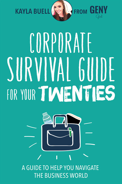 Corporate Survival Guide for Your Twenties, Kayla Buell