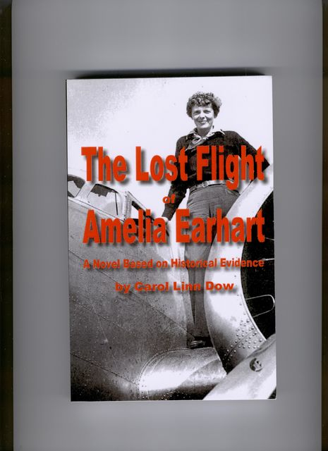 The Lost Flight of Amelia Earhart, Carol Linn Dow