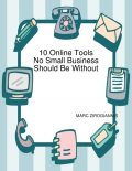 10 Online Tools No Small Business Should Be Without, Marc Zirogiannis