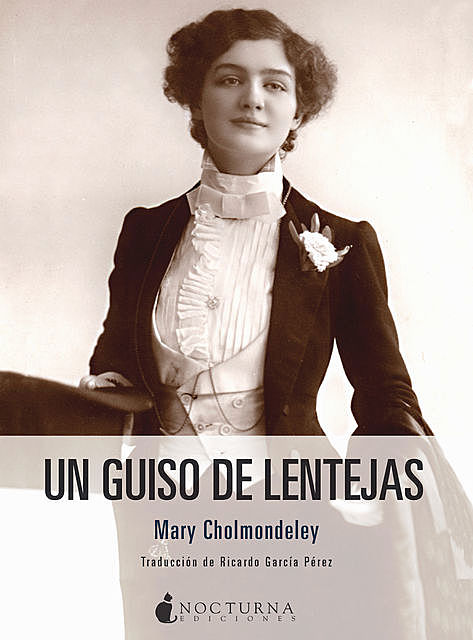 Un guiso de lentejas, Mary Cholmondeley