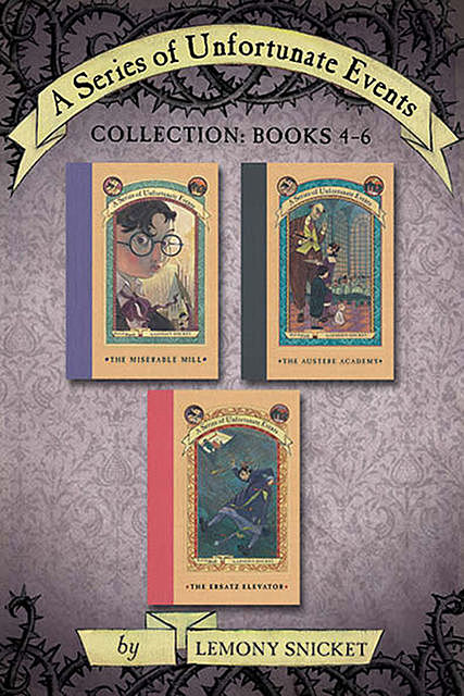 A Series of Unfortunate Events Collection: Books 4–6, Lemony Snicket