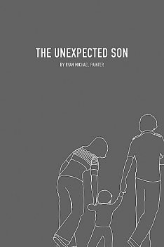 The Unexpected Son, Ryan M Painter