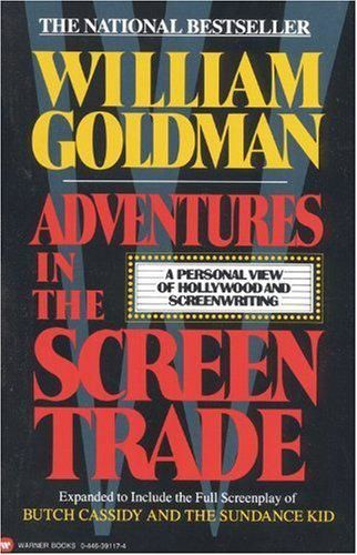 Adventures in the Screen Trade, William Goldman