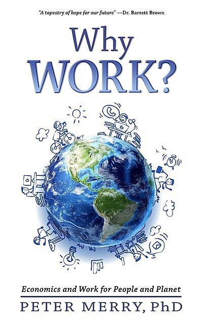 Why Work, Peter Merry