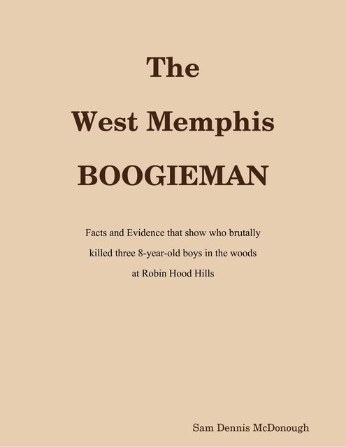 The West Memphis Boogieman, 40 Hindsight Sam Dennis McDonough, The O.J.Simpson Murders 40