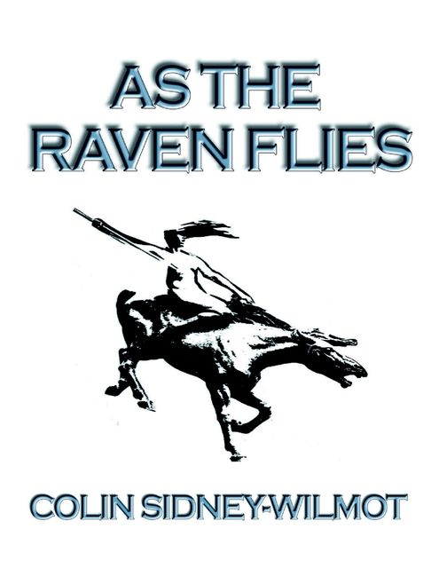 As the Raven Flies, Colin Sidney-Wilmot