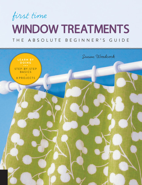First Time Window Treatments, Susan Woodcock