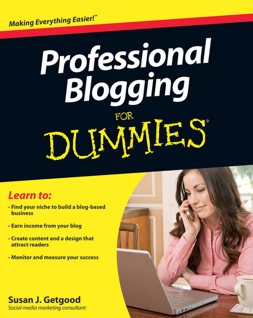 Professional Blogging For Dummies, Susan J.Getgood