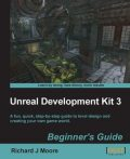 Unreal Development Kit Beginner's Guide, Richard Moore