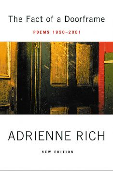 The Fact of a Doorframe: Poems 1950–2001, Adrienne Rich