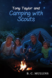 Tony Taylor and Camping With Scouts, B.C. Mullins