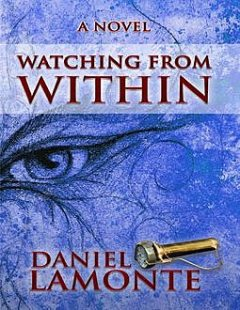 Watching from Within, Daniel LaMonte