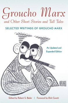 Groucho Marx and Other Short Stories and Tall Tales, Robert S. Bader