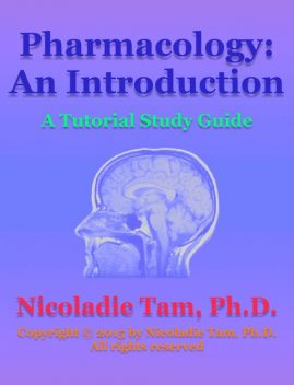 Pharmacology: An Introduction: A Tutorial Study Guide, Nicoladie Tam