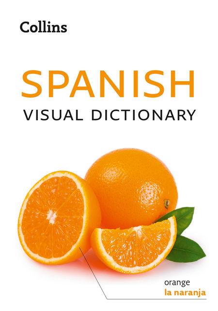 Collins Spanish Visual Dictionary, Collins Dictionaries